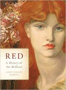 Red: A History of the Redhead by Jacky Colliss Harvey